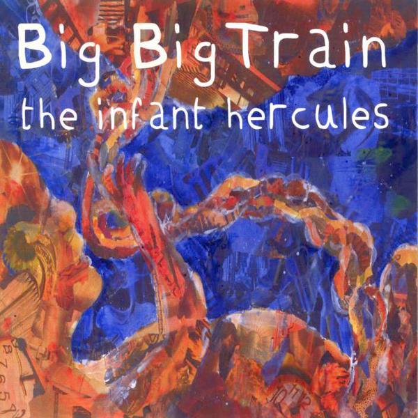 Big Big Train — The Infant Hercules