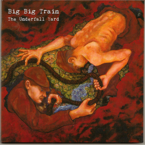 Big Big Train — The Underfall Yard