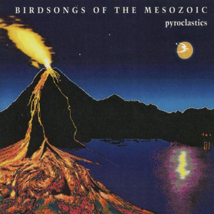 Birdsongs of the Mesozoic- Pyroclastics cover