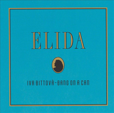 Iva Bittová / Bang on a Can — Elida