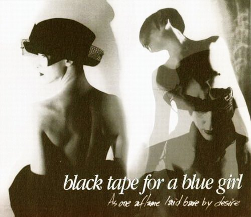 Black Tape for a Blue Girl — As One Aflame Laid Bare by Desire