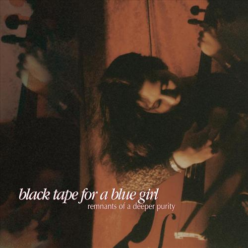 Black Tape for a Blue Girl — Remnants of a Deeper Purity