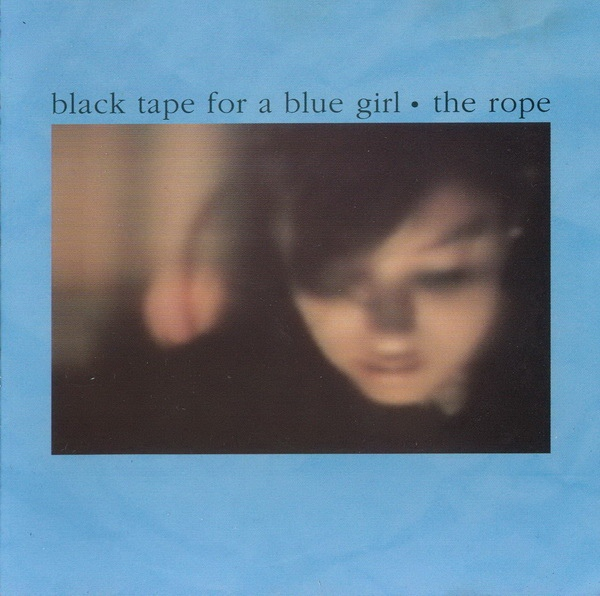 Black Tape for a Blue Girl — The Rope