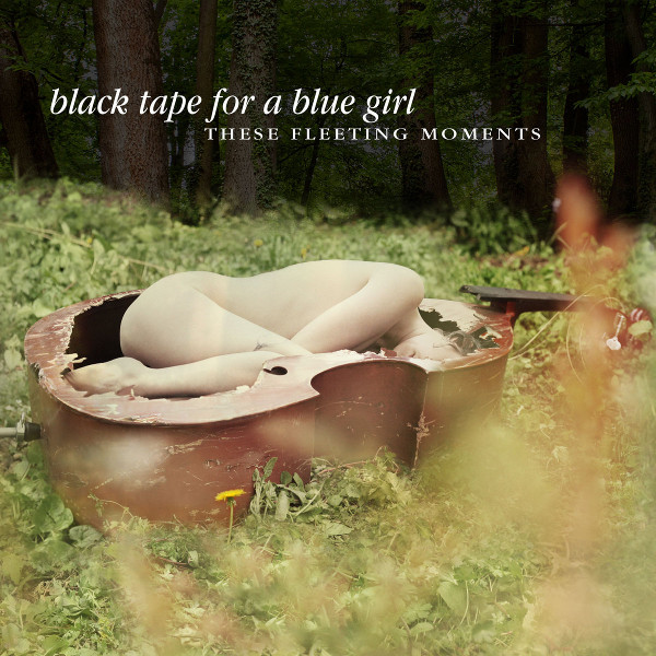 Black Tape for a Blue Girl — These Fleeting Moments