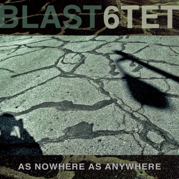 Blast6tet — As Nowhere as Anywhere