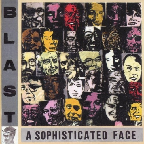 Blast  — A Sophisticated Face