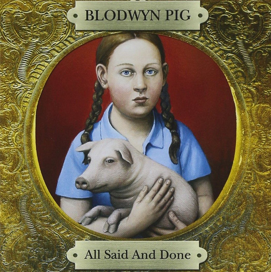Blodwyn Pig — All Said And Done