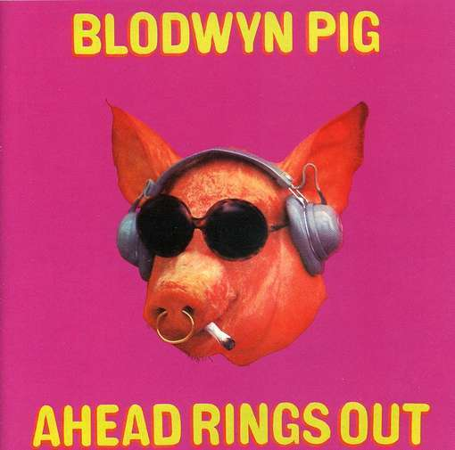 Blodwyn Pig — Ahead Rings Out