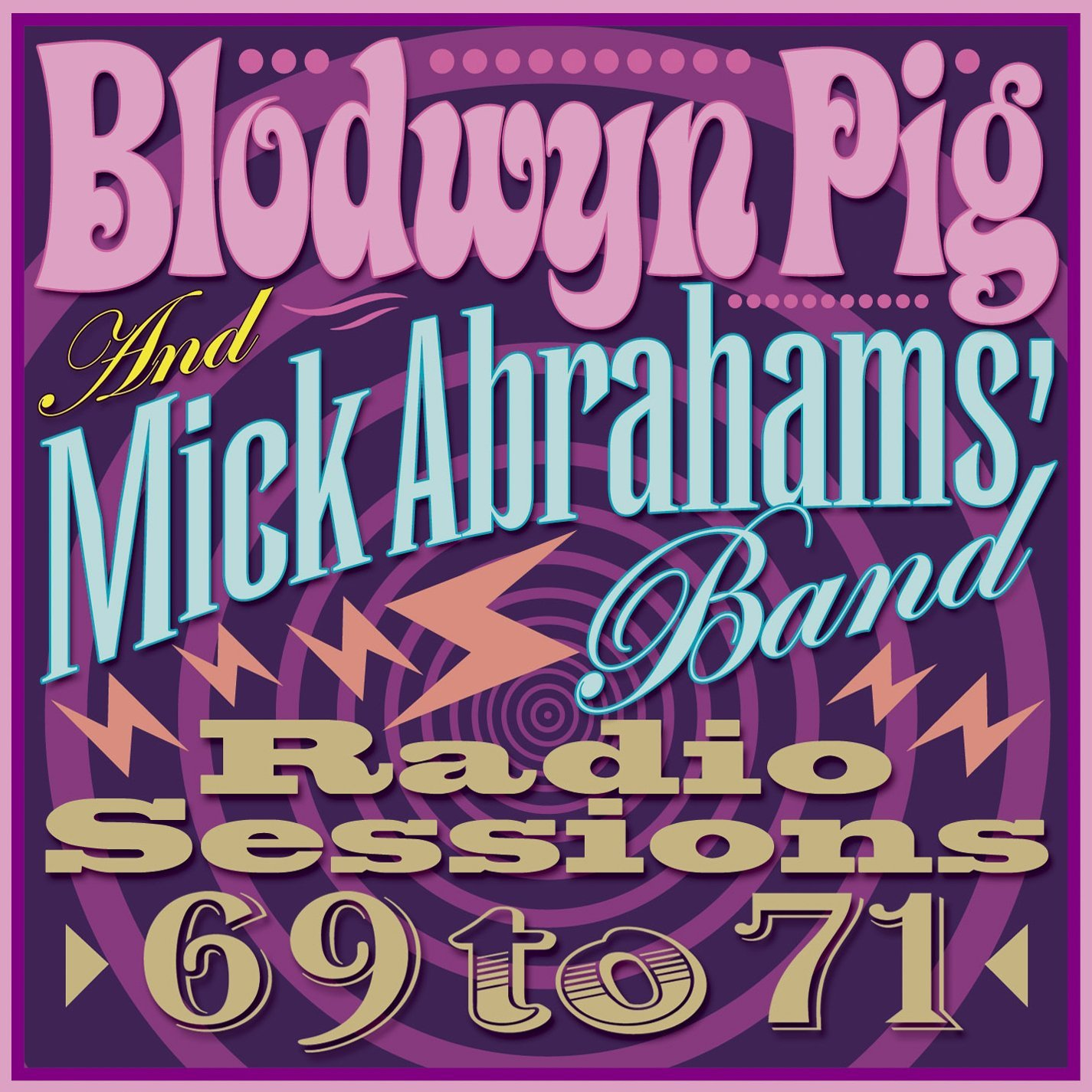 Blodwyn Pig / Mick Abrahams Band — Radio Sessions 69-71