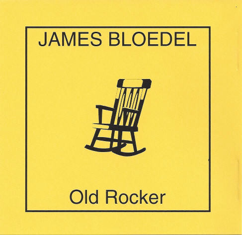 James Bloedel — Old Rocker