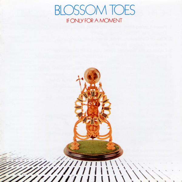 Blossom Toes — If Only for a Moment