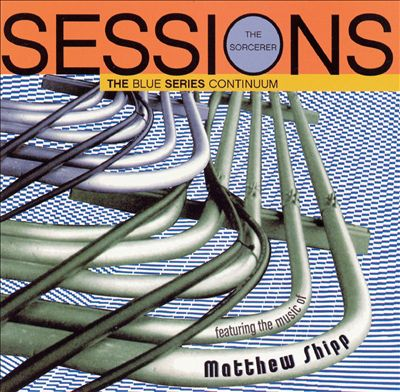 The Sorcerer Sessions: Featuring the Music of Matthew Shipp Cover art
