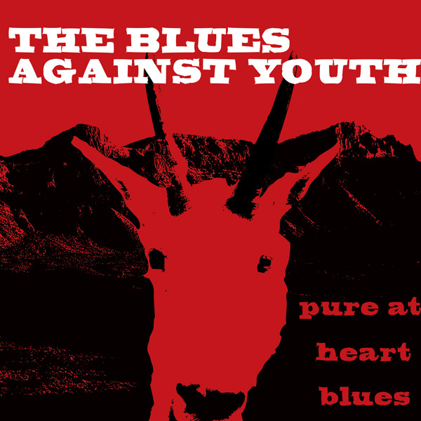 The Blues against Youth — Pure at Heart Blues