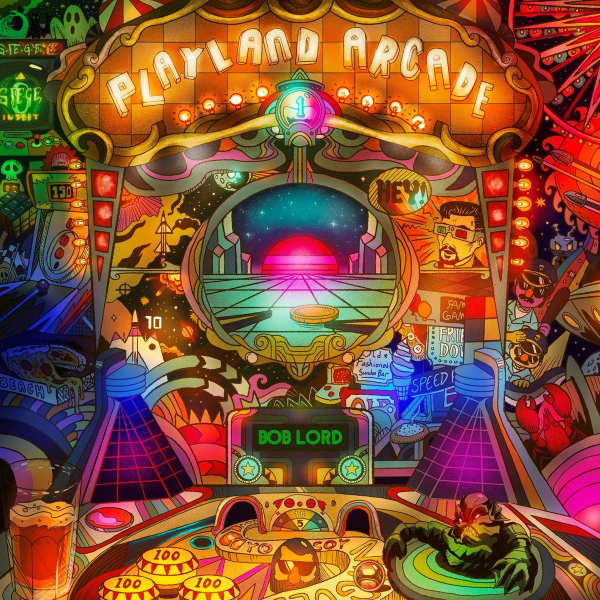 Bob Lord — Playland Arcade