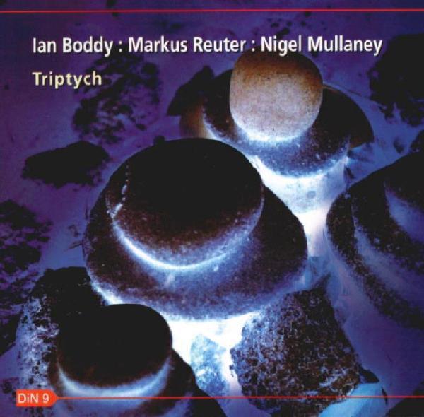 Ian Boddy / Markus Reuter / Nigel Mullaney — Triptych