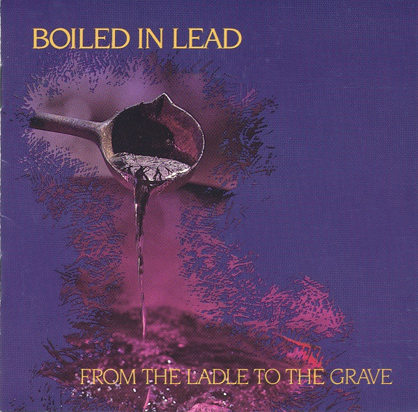 Boiled in Lead — From the Ladle to the Grave