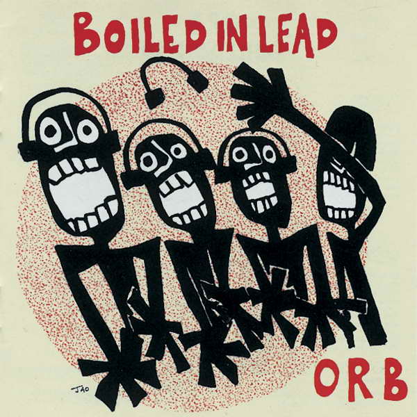 Boiled In Lead  — Orb