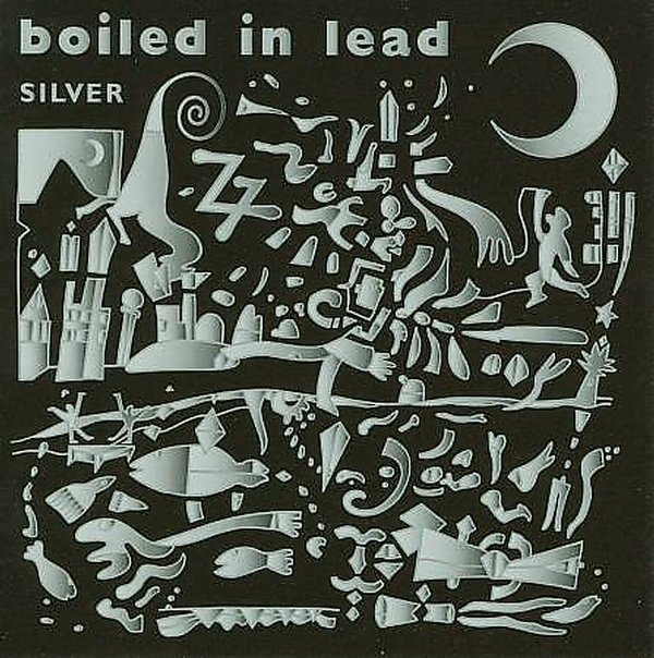 Boiled in Lead — Silver