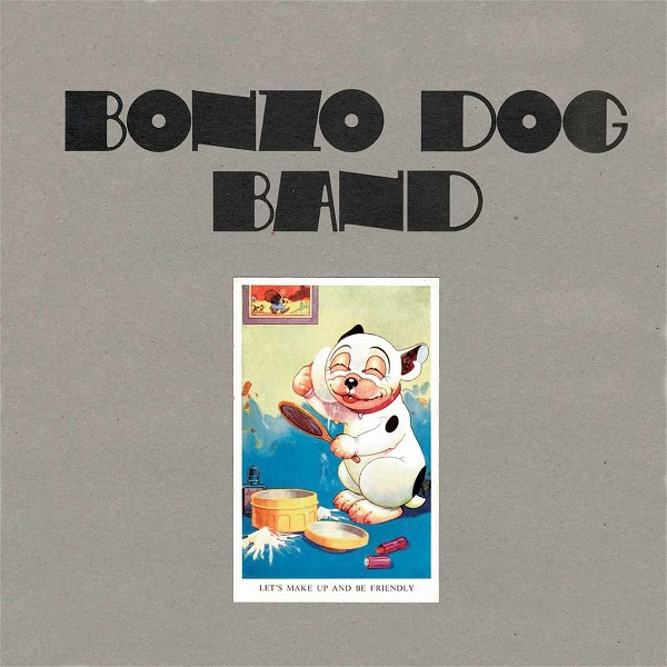 Bonzo Dog Band — Let's Make Up and Be Friendly