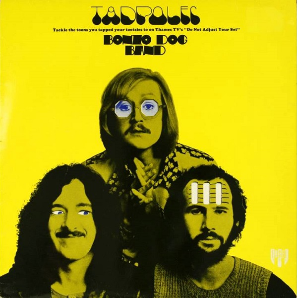 Bonzo Dog Band — Tadpoles