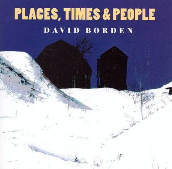 David Borden — Places, Times & People