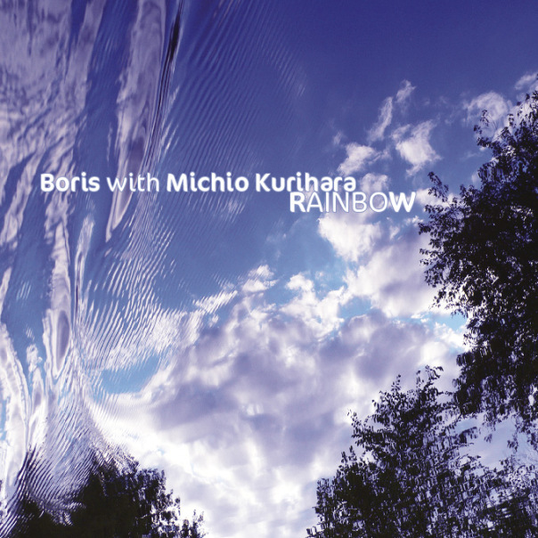 Boris with Michio Kurihara — Rainbow