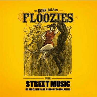 Born Again Floozies — Street Music