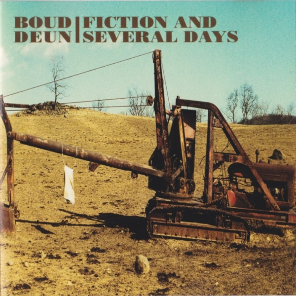 Boud Deun  — Fiction and Several Days