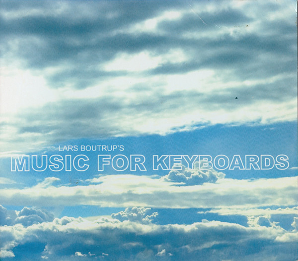 Lars Boutrup's Music for Keyboards — Lars Boutrup's Music for Keyboards