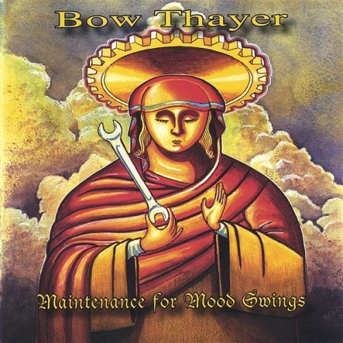 Bow Thayer — Maintenance for Mood Swings