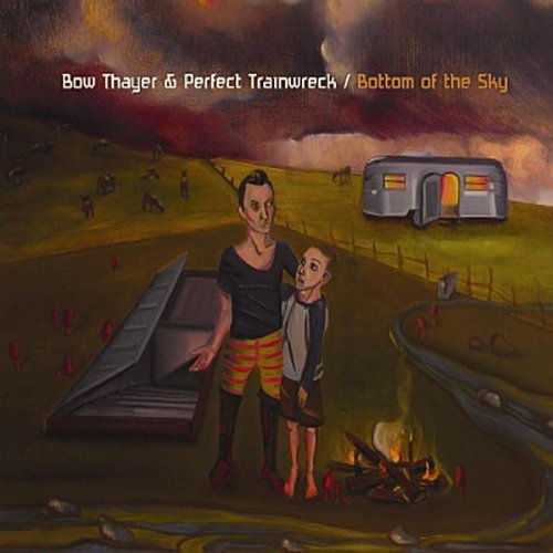 Bow Thayer & Perfect Trainwreck — Bottom of the Sky