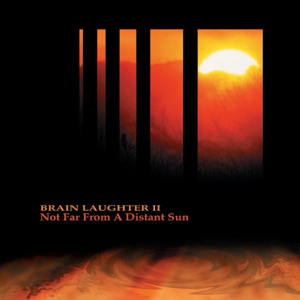 Brain Laughter — Not Far From A Distant Sun