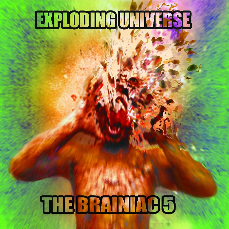 The Brainiac 5 — Exploding Universe