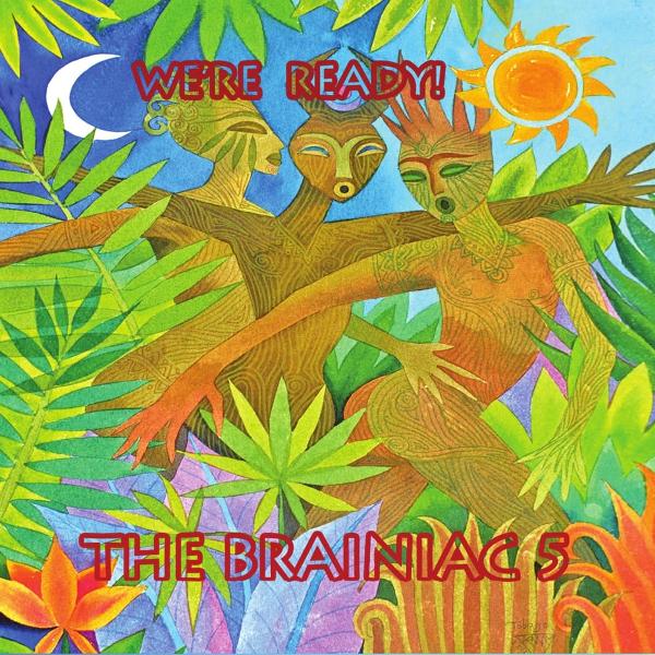The Brainiac 5 — We're Ready!
