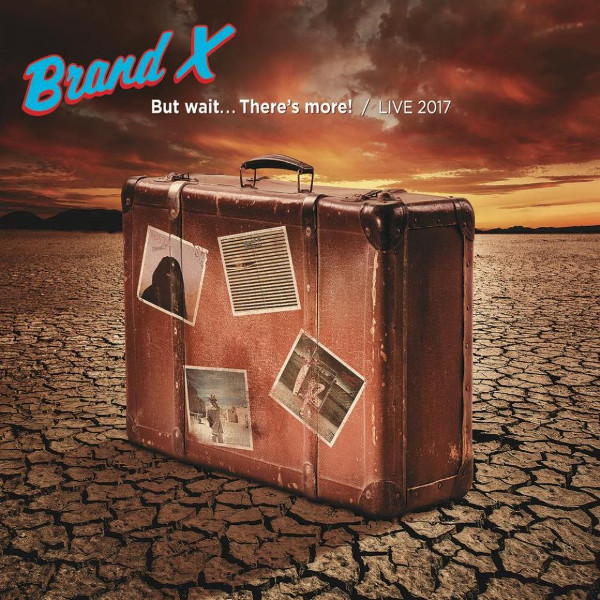 Brand X — But Wait... There's More - Live 2017