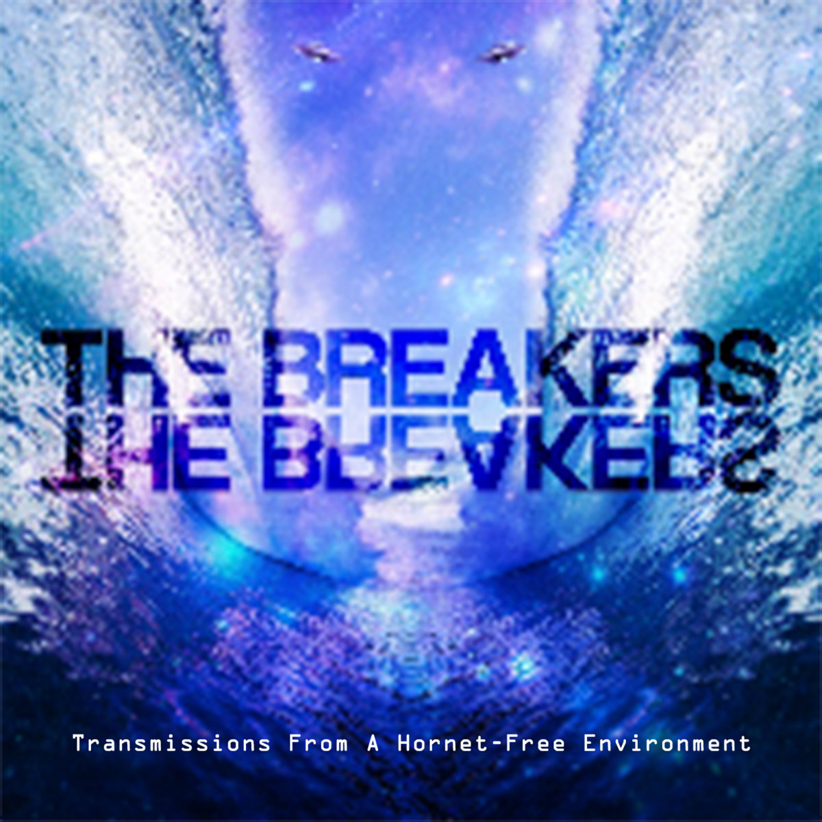 The Breakers — Transmissions from a Hornet Free Environment