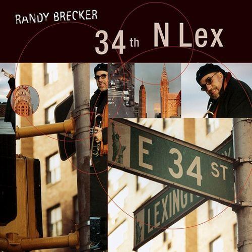 Randy Brecker — 34th N Lex