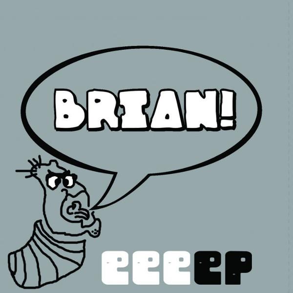 Brian! — EEEEP