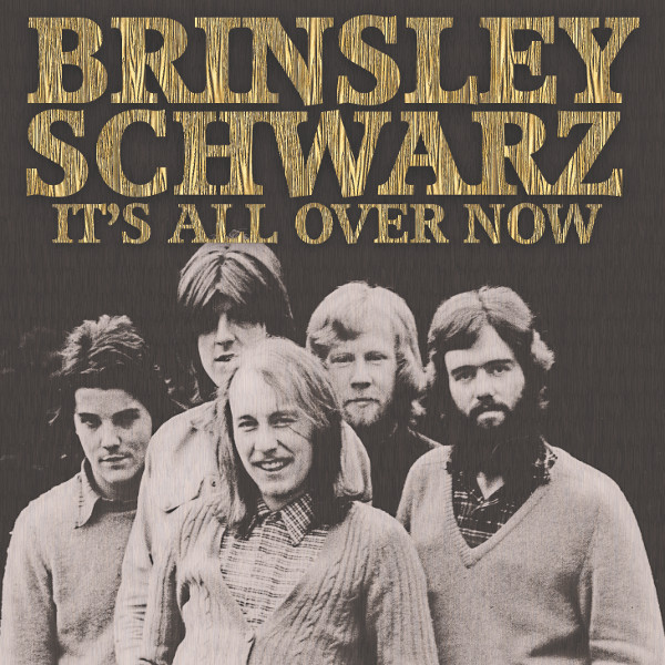 Brinsley Schwarz — It's All Over Now