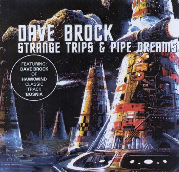 Dave Brock — Strange Trips and Pipe Dreams