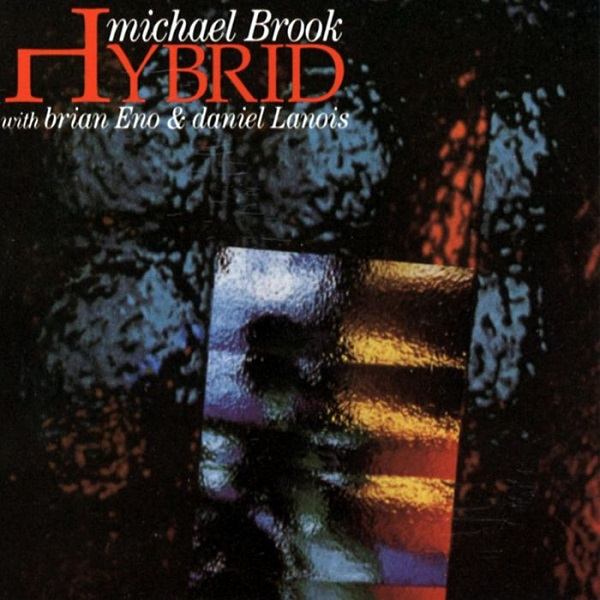 Michael Brook — Hybrid
