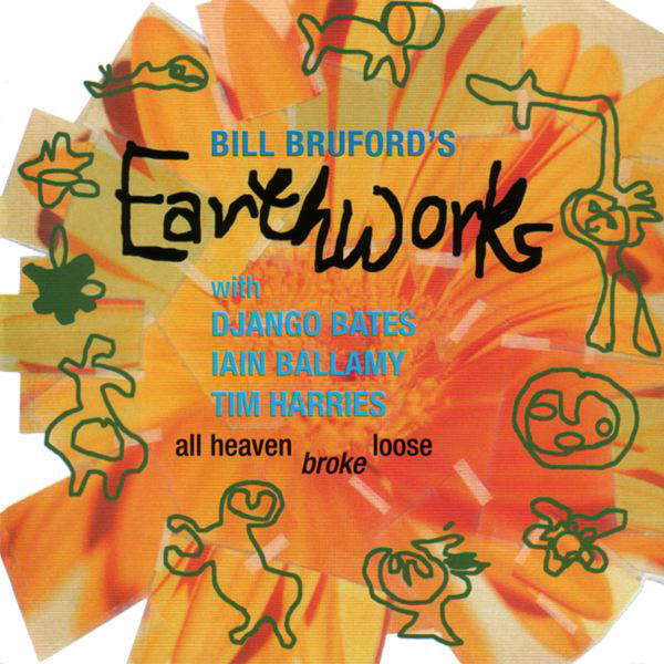 Bill Bruford's Earthworks — All Heaven Broke Loose