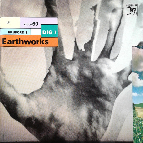 Bill Bruford's Earthworks — Dig?