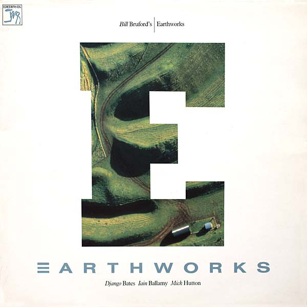 Bill Bruford's Earthworks — Earthworks
