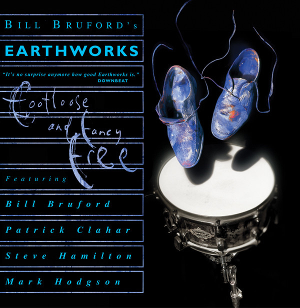 Bill Bruford's Earthworks — Footloose and Fancy Free