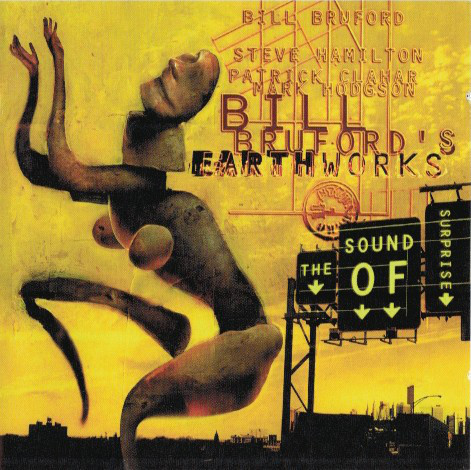 Bill Bruford's Earthworks — The Sound of Surprise