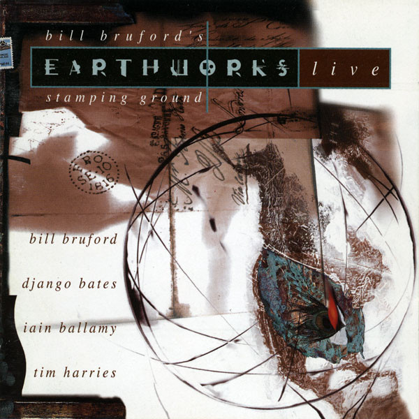 Bill Bruford's Earthworks — Stamping Ground - Live