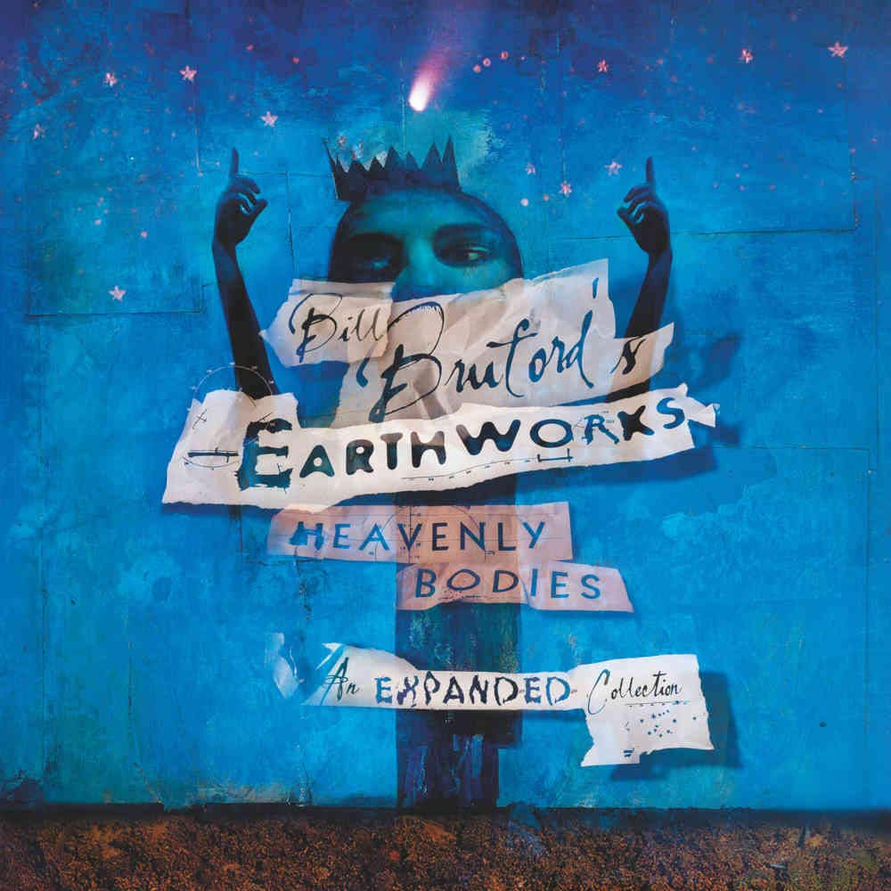 Bill Bruford's Earthworks — Heavenly Bodies Expanded Edition