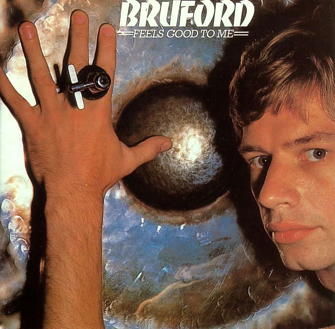 Bruford — Feels Good to Me