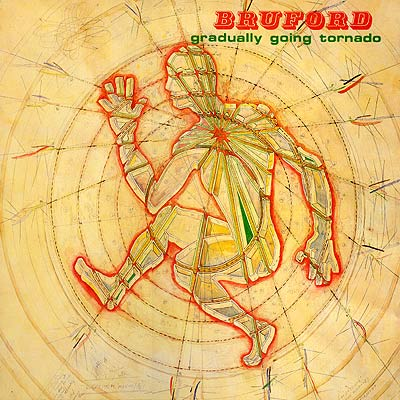Bruford — Gradually Going Tornado